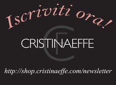 Occhio ai vantaggi... Non esitare ad iscriverti alla nostra newsletter! http://shop.cristinaeffe.com/newsletter