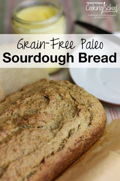 Grain-Free Paleo Sourdough Bread | How do you make grain-free baked ...