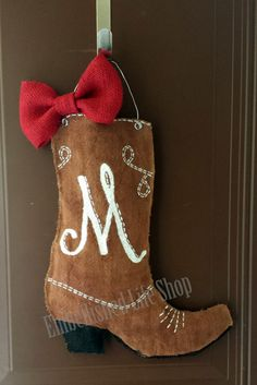 Super cute monogrammed boot door hanger!  https://www.etsy.com/listing/179735329/monogram-boot-burlap-door-hanger