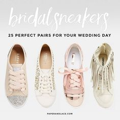 Any excuse to wear a pair of heels and I'm there, but I also know a whole day in heels can be a killer especially when you want to dance your ass off at the end of your wedding night. The solution, bridal sneakers. I know what you're thinking… really!? But today I found you 25 pairs that might just change your mind!!! Check them all out at www.paperandlace.com