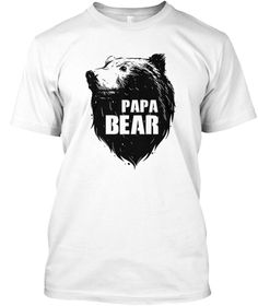 Papa Bear T Shirt Fathers Day T Shirt White T-Shirt Front https://www.sunfrog.com/blogmarkz/Fathers