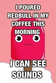 Redbull in coffee. Don't do it!