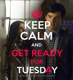 Pretty Little Liars - KEEP CALM AND GET READY FOR TUESDAY