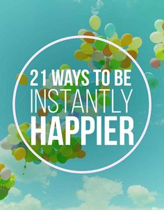 21 Smart Ways To Feel Happier Right Now very helpful