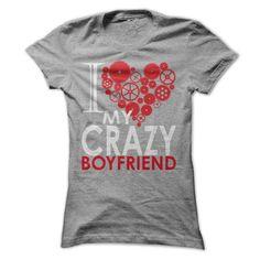 nice I love my crazy boyfriend Check more at http://9tshirt.net/i-love-my-crazy-boyfriend/