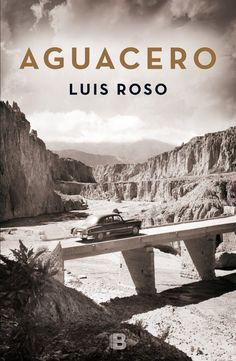 """""""Aguacero"""", de Luis Roso. Un posible asesino en serie podría aterrorizar a la región mientras se desarrollan las obras. El asunto debe ser resuelto–y silenciado- cuanto antes."""
