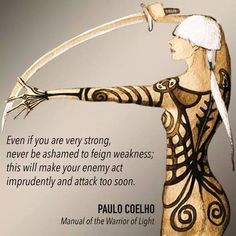 However difficult the objective, there is always a way of overcoming obstacles. - Paulo Coelho, Manual of the Warrior of Light Warrior Of The Light, Overcoming Obstacles, Light Quotes, Leader Quotes, Warrior Quotes, Magic Words, True Nature, Love And Light, Body Art Tattoos