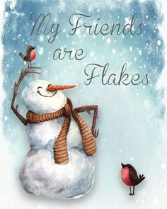Snowman Art Print, Winter Art Print, My Friends Are Flakes Snowman Art, Holiday Gift, Funny Holiday Snowman Decorations, Snowman Crafts, Christmas Projects, Holiday Crafts, Snowman Wreath, Christmas Snowman, Christmas Signs, Christmas Pictures, Christmas Ornaments