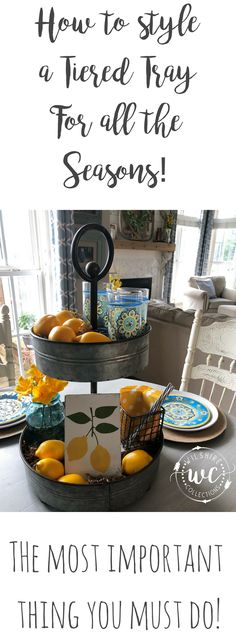 My lemon inspired tiered tray, what you must do when styling one