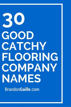 30 Good Catchy Flooring Company Names
