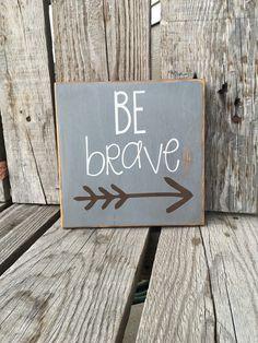 Be brave arrow photo prop wood sign hand painted by jodyaleavitt