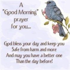 . Morning Prayer Quotes, Good Morning Prayer, Morning Greetings Quotes, Morning Blessings, Good Morning Good Night, Morning Prayers, Good Morning Wishes, Morning Messages, Good Morning Quotes