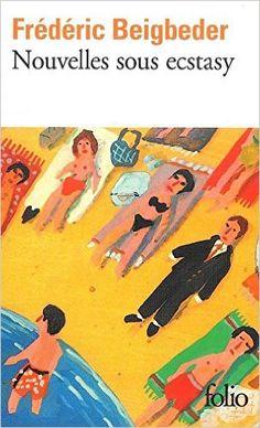 Amazon.fr - Nouvelles sous ecstasy - Frédéric Beigbeder - Livres