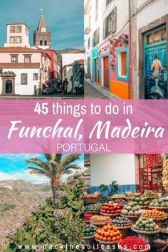 45 things to do in Funchal, Madeira | PACK THE SUITCASES Best Places In Portugal, Visit Portugal, Spain And Portugal, Lisbon Portugal, Funchal, Maderia Portugal, Europe Travel Tips, Travel Destinations, Italy Travel