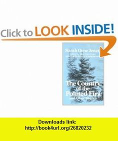 The Country of the Pointed Firs (9780393000481) Sarah Orne Jewett, Mary Ellen Chase , ISBN-10: 0393000486  , ISBN-13: 978-0393000481 ,  , tutorials , pdf , ebook , torrent , downloads , rapidshare , filesonic , hotfile , megaupload , fileserve