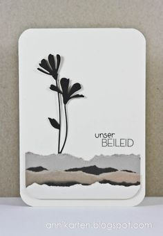 card with Memory Box flower die cut...luv the look of the grays for the torn paper ground...