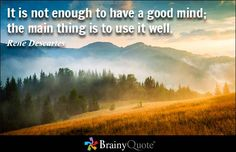 Enjoy the best Rene Descartes Quotes at BrainyQuote. Quotations by Rene Descartes, French Mathematician, Born March Share with your friends. Lotr Quotes, Me Quotes, Funny Quotes, Brainy Quotes, Great Quotes, Inspirational Quotes, Motivational, Positive Phrases, Positive Quotes