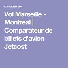Vol Marseille - Montreal | Comparateur de billets d'avion Jetcost