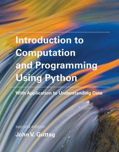 Introduction to computation and programming using Python Guttag, John V Cambridge : MIT Press, 2016 Novedades Diciembre 2016
