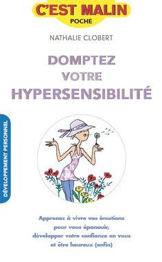 Domptez votre hypersensibilité, c'est malin De Nathalie Clobert - Leduc.s éditions