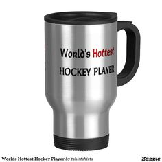 Worlds Hottest Hockey Player 15 Oz Stainless Steel Travel Mug