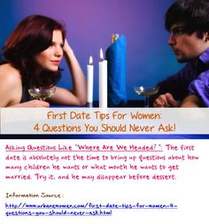 First date tips for women: 4 questions you should never ask! - The first date is absolutely not the time to bring up questions about how many children he wants or what month he wants to get married. Try it, and he may disappear before dessert... Read on: http://www.urbanewomen.com/first-date-tips-for-women-4-questions-you-should-never-ask.html