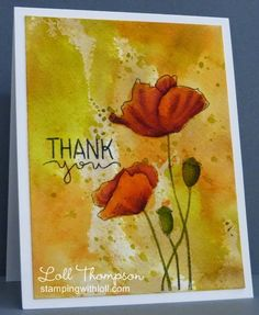 Thank you Lee-Anne by Loll Thompson - Cards and Paper Crafts at Splitcoaststampers Penny Black Cards, Penny Black Stamps, Watercolor Cards, Watercolor Poppies, Watercolor Background, Z Cards, Greeting Cards, Poppy Cards, Mixed Media Cards