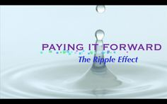 Paying it Forward - The Ripple Effect   #PayingItForwardTheRippleEffect       We are actively Producing and Creating the following PROJECT as we speak if you know any awesome organizations, people that fit one of these projects below and or want to get involved-help, Co-Create, Collaborate, market, Direct or Co-Produce etc...