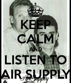 pic of Graham and Russell version of Keep calm and listen to Air Supply