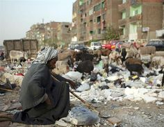 Garbage City, Egypt  Located at the bottom of Mokattam Hill, on the fringes of Cairo, Egypt, Manshiyat Naser (Also known as Garbage City) is a slum piled high with the by-products of modern life. With no running water, sewerage, or electricity, Garbage City is a place where only the very poorest of the poor will dare tread. So impoverished are the inhabitants that they actually rely on the garbage that lines their streets for a living.