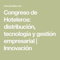 Congreso de Hoteleros: distribución, tecnología y gestión empresarial   Innovación