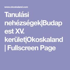 Tanulási nehézségek Budapest XV. kerület Okoskaland   Fullscreen Page