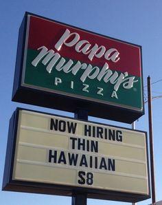 Now hiring thin Hawaiian.