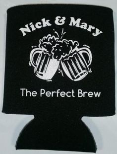 The Perfect Brew custom wedding koozie personalize beer can no minimum sp1367