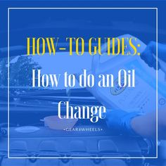 How To Change Oil In Your Car And Save Money [Full Guide]