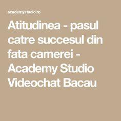 Atitudinea - pasul catre succesul din fata camerei - Academy Studio Videochat Bacau Math Equations, Cots