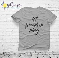 Freedom Shirt - Let Freedom Ring Women's Fashion Tee in White and Gray
