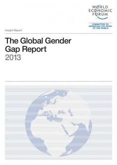 The Global Gender Gap Report 2013 | World Economic Forum - The Global Gender Gap Report 2013