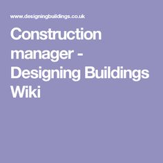 Construction manager - Designing Buildings Wiki