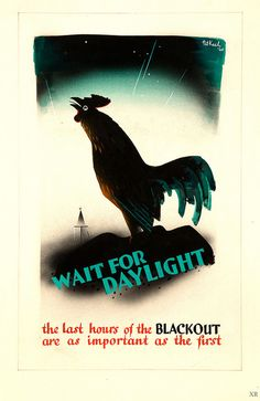 Pat Keely wait for daylight world war two blackout poster artwork national archives Vintage Advertisements, Vintage Ads, Vintage Posters, Vintage Artwork, Ww2 Propaganda Posters, Galo, Poster Ads, Coq, Military Art