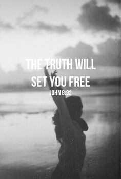 Jesus Christ is the Only Truth. Let Him set you free.