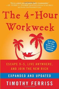 The 4-Hour Workweek: Escape 9-5, Live Anywhere, and Join the New Rich (Expanded and Updated) by Timothy Ferriss, http://www.amazon.com/dp/0307465357/ref=cm_sw_r_pi_dp_kZ0Fqb0J8GAH3