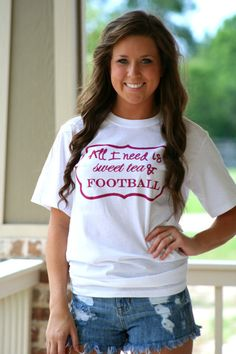 All I need is sweet tea and football. Southern quote t shirt