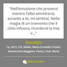 """Nostalgia"" (2012) #MariaGraziellaFiscato #MontecchioMaggiore #ITA #Text #Poetry #Italiano #Word https://quaestio.org/nostalgia"