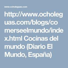 Cocinas del mundo, blog de gastronomía del  Diario El Mundo, España.