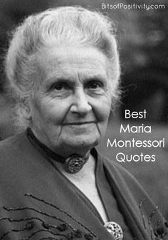Whether you're a parent, grandparent, caregiver, or teacher, you'll find inspiration and guidance in these great quotes by Maria Montessori.