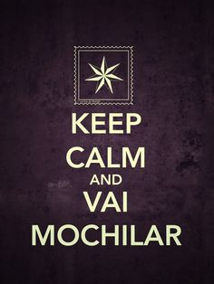 Keep Calm and Vai Mochilar!
