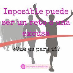 Imposible puede ser un reto o una excusa