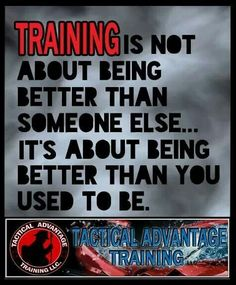 Training today might save your ass tomorrow.