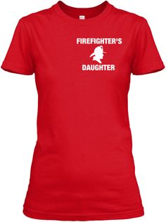 THE FIREFIGHTER'S DAUGHTER- FINAL LAUNCH | Teespring